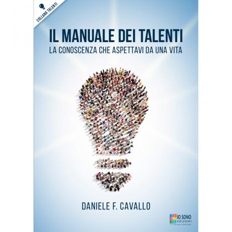 Il Manuale dei Talenti – La Soluzione Giusta per Riprendersi la Propria Vita.